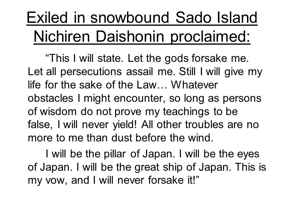 Exiled in snowbound Sado Island Nichiren Daishonin proclaimed: