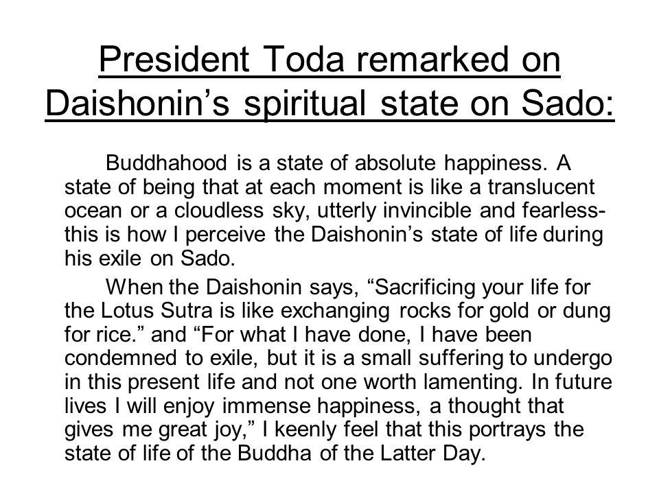 President Toda remarked on Daishonin's spiritual state on Sado: