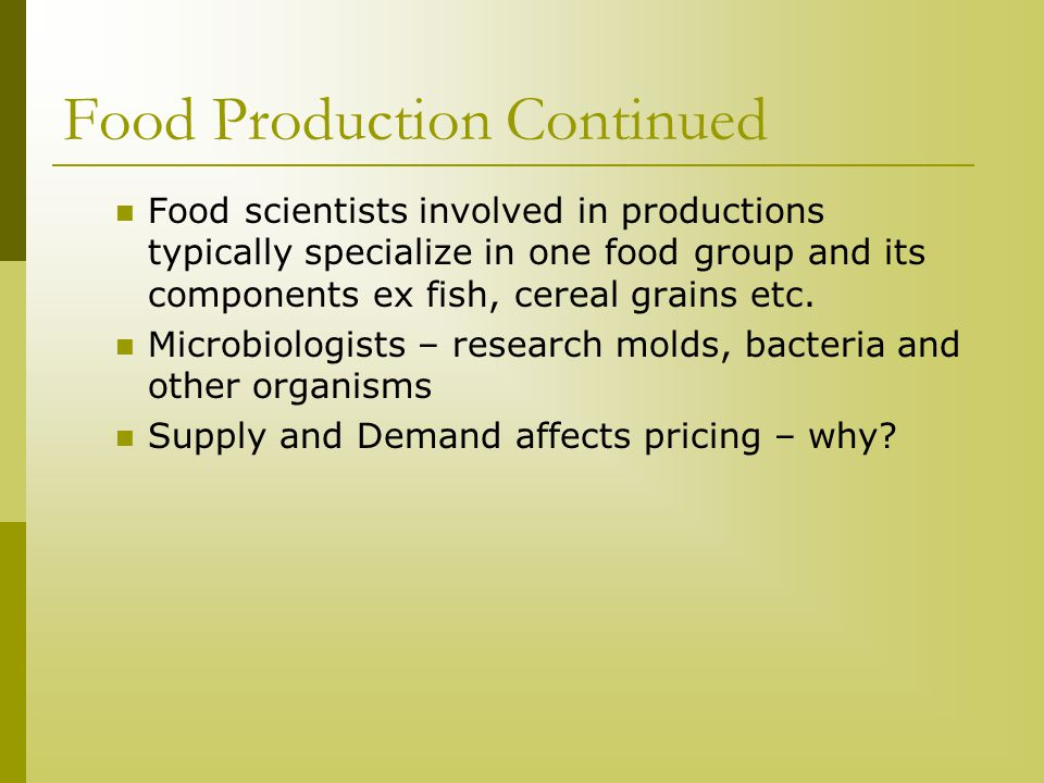 Food Production Continued