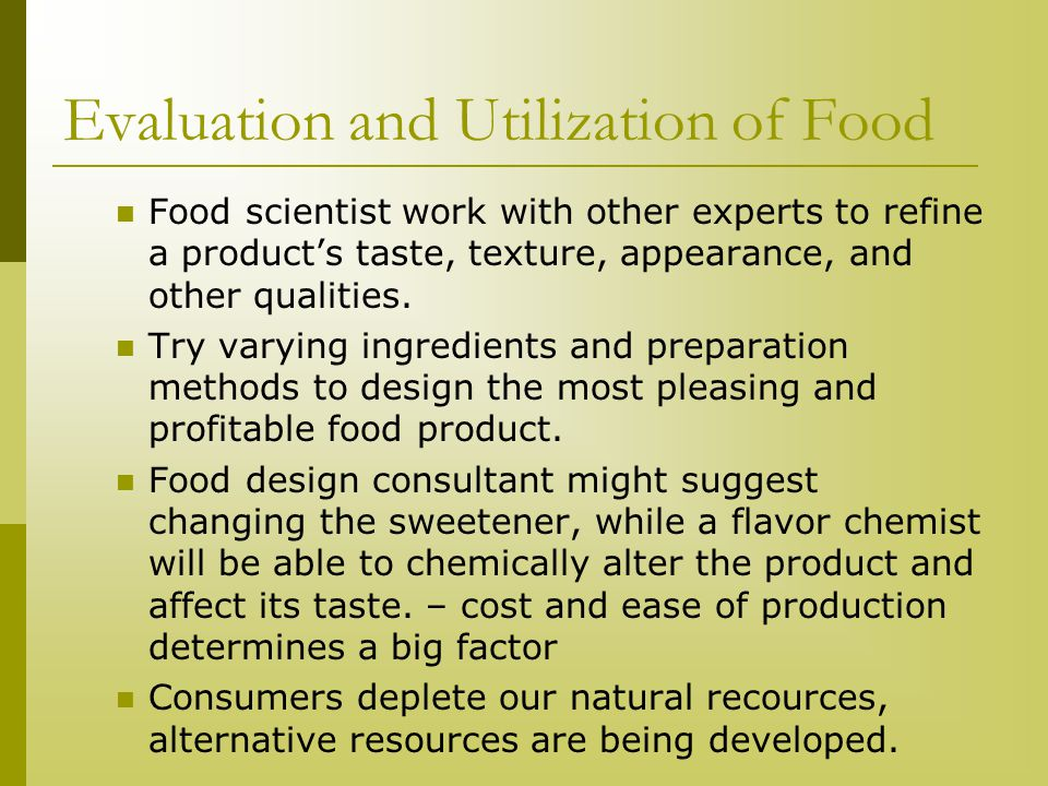 Evaluation and Utilization of Food