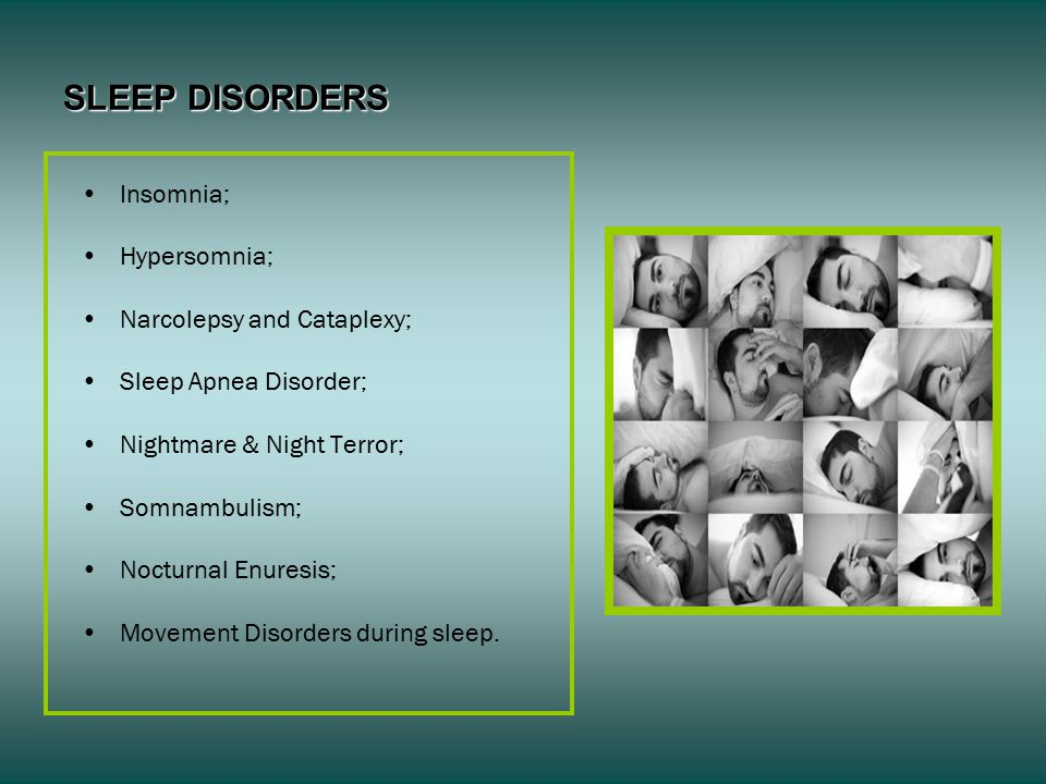 SLEEP DISORDERS Insomnia; Hypersomnia; Narcolepsy and Cataplexy;
