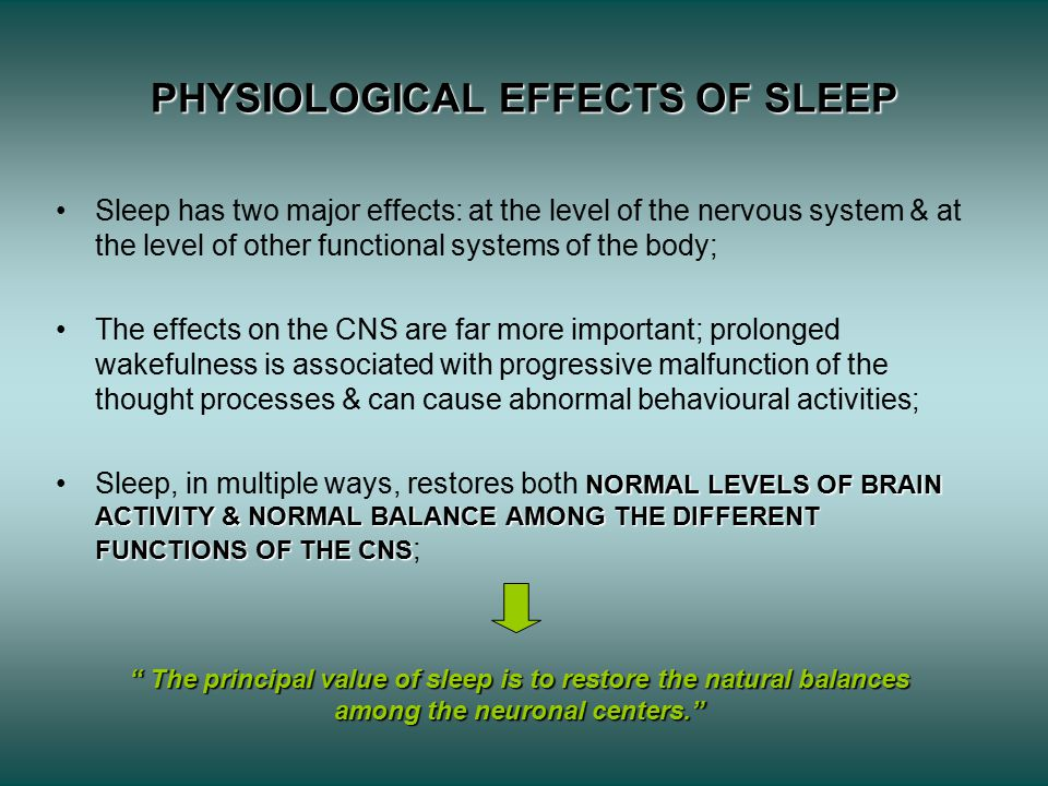 PHYSIOLOGICAL EFFECTS OF SLEEP