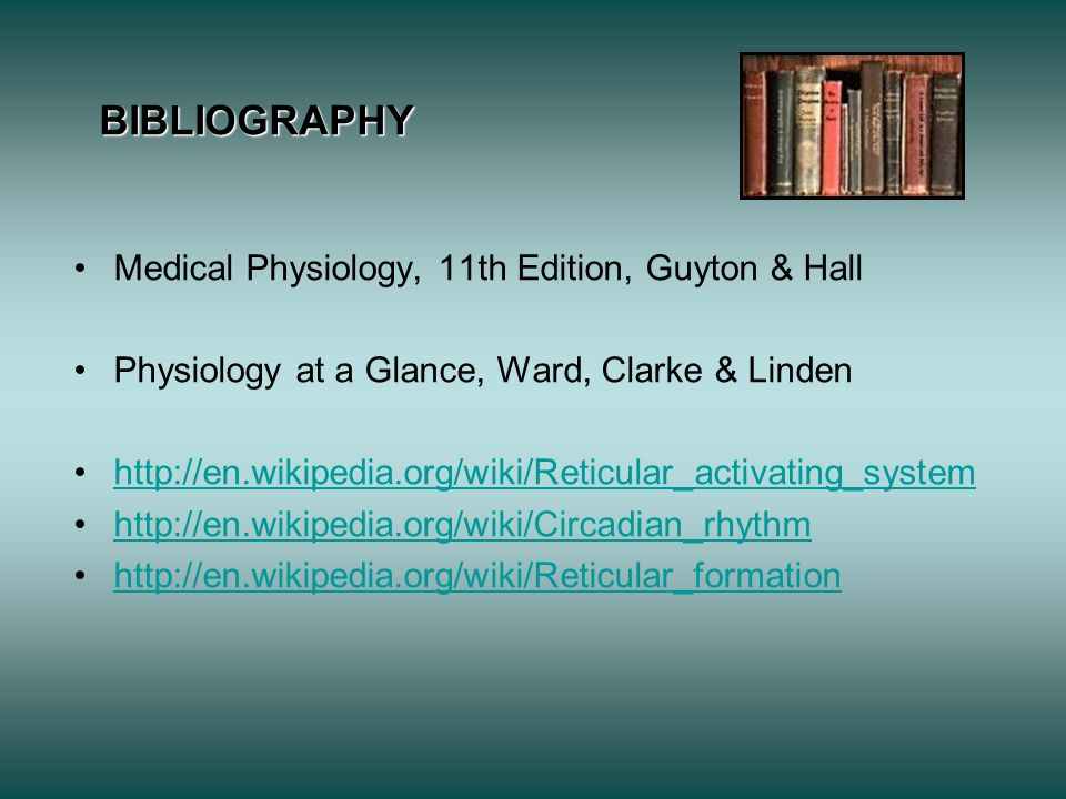 BIBLIOGRAPHY Medical Physiology, 11th Edition, Guyton & Hall