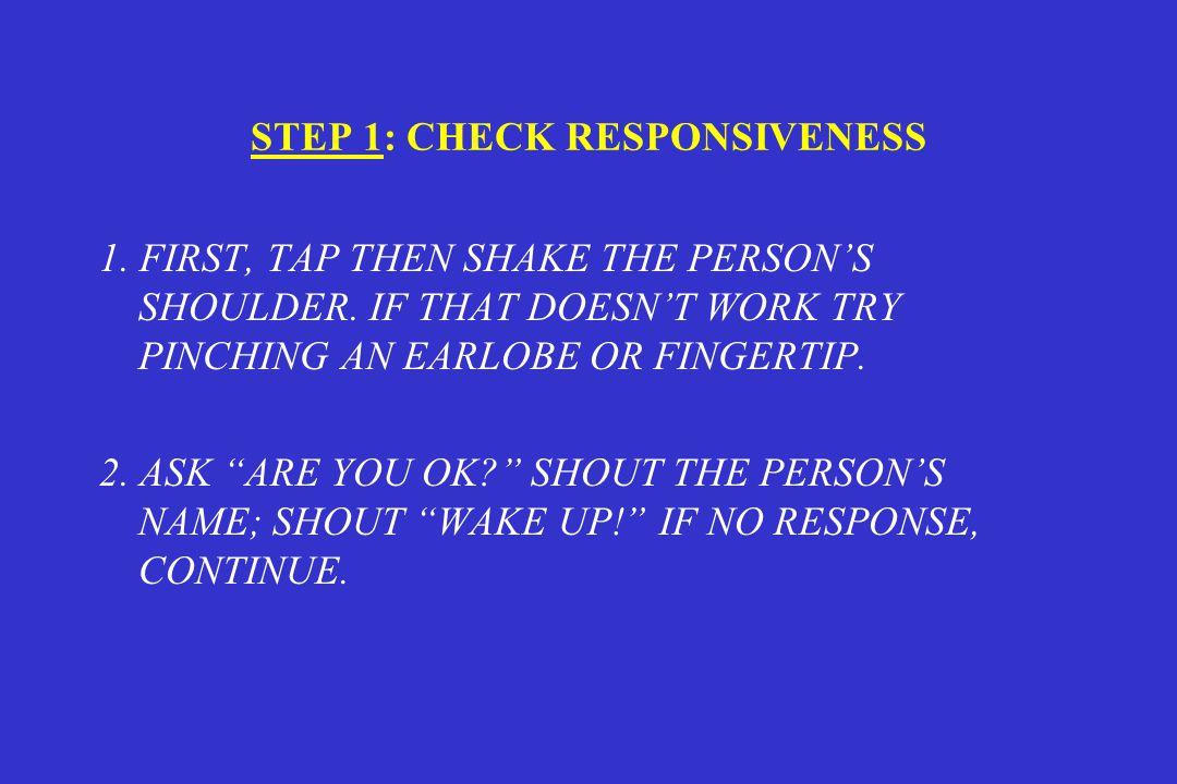 STEP 1: CHECK RESPONSIVENESS