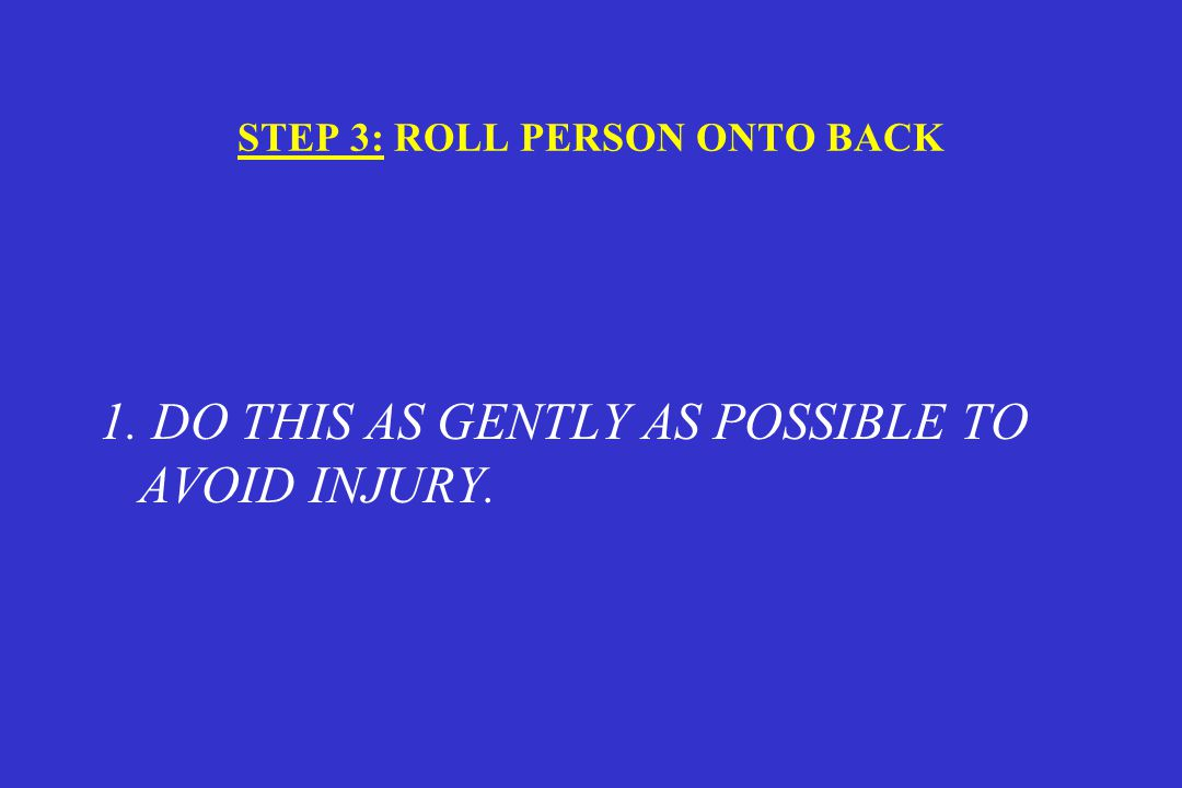 STEP 3: ROLL PERSON ONTO BACK