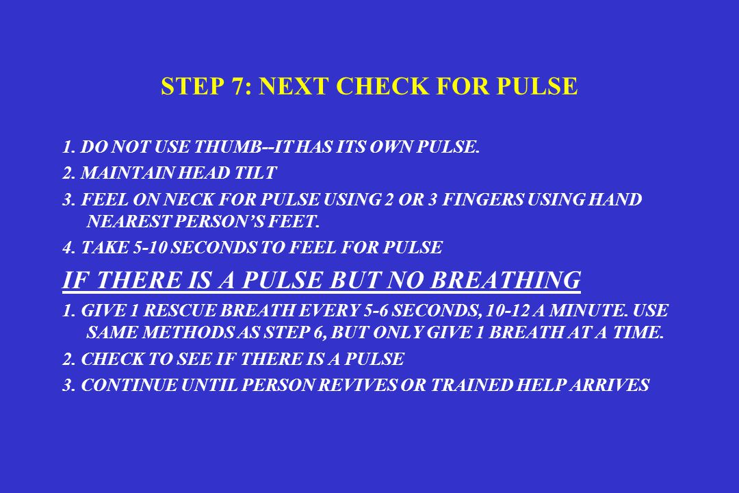 STEP 7: NEXT CHECK FOR PULSE