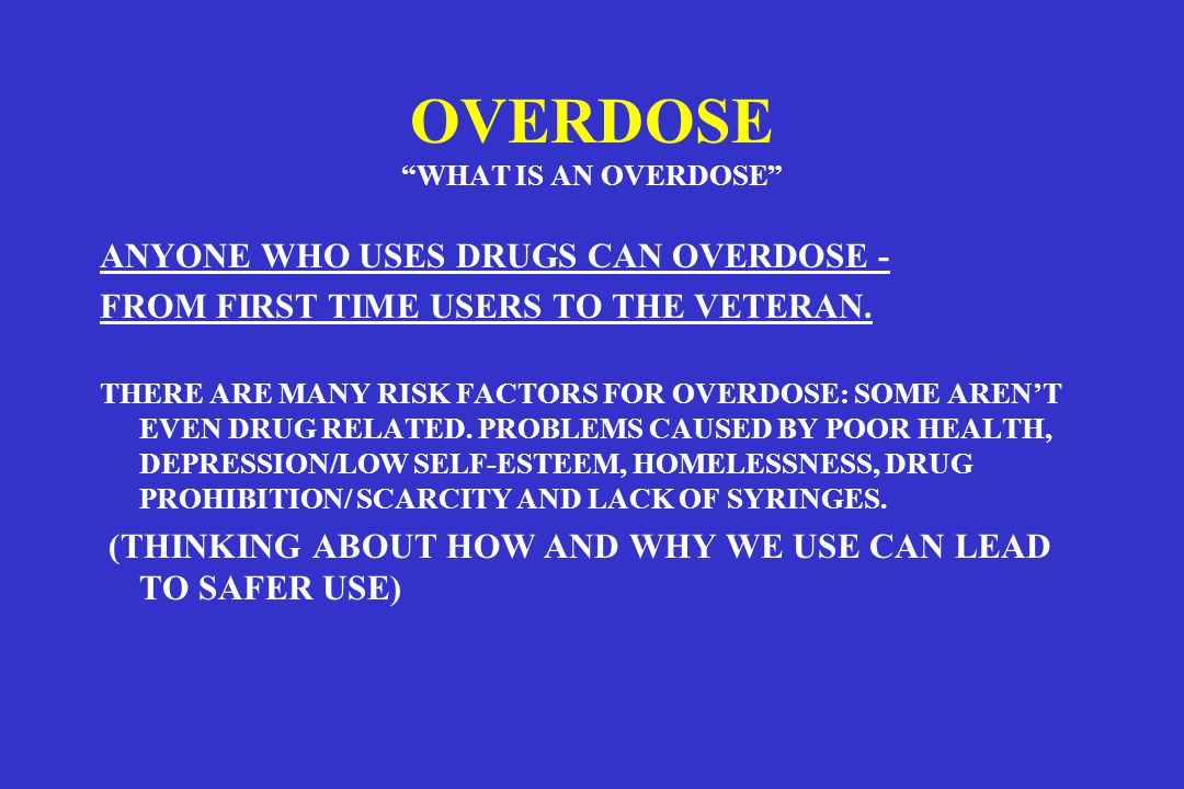 OVERDOSE WHAT IS AN OVERDOSE