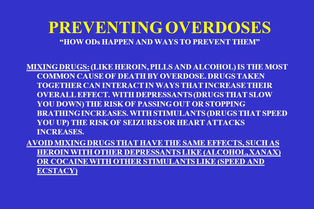 PREVENTING OVERDOSES HOW ODs HAPPEN AND WAYS TO PREVENT THEM