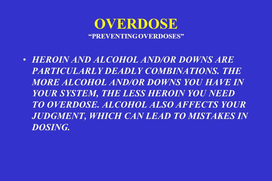 OVERDOSE PREVENTING OVERDOSES