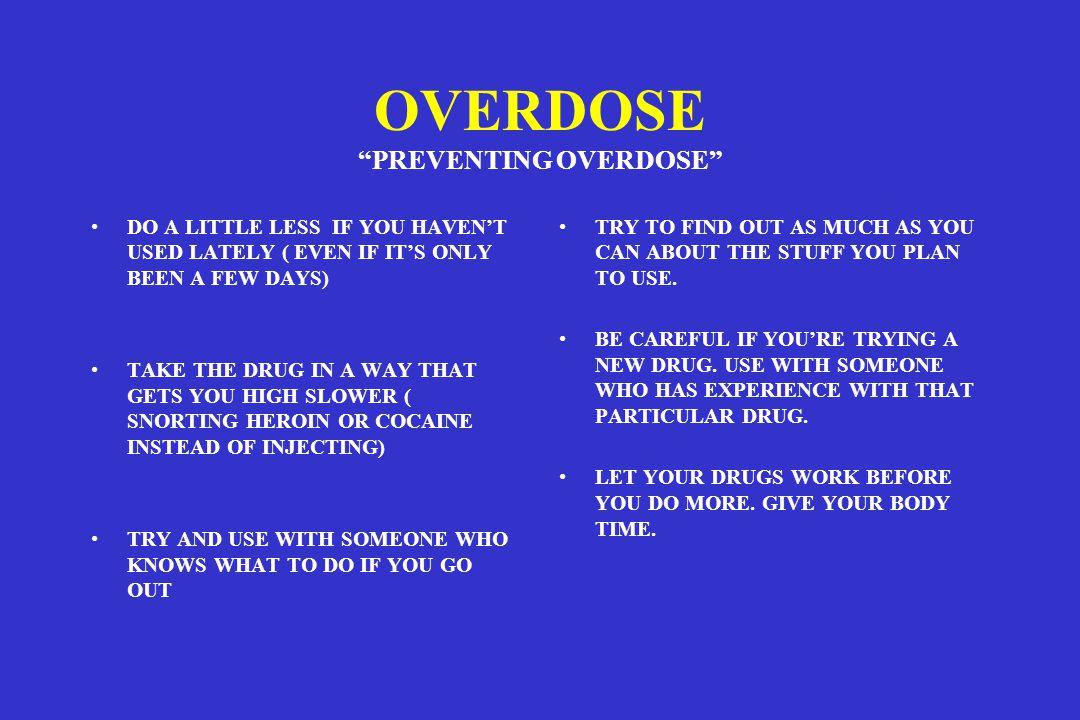 OVERDOSE PREVENTING OVERDOSE