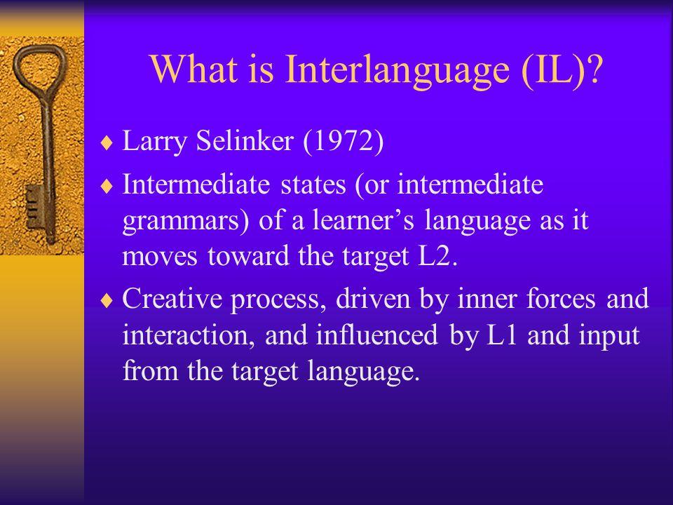 What is Interlanguage (IL)