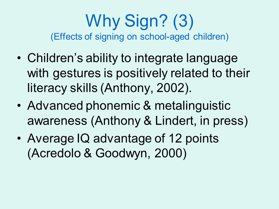 Why Sign (3) (Effects of signing on school-aged children)
