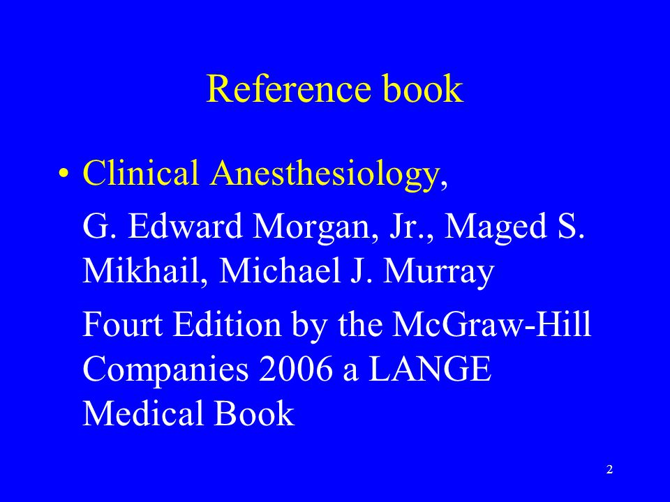 Reference book Clinical Anesthesiology,