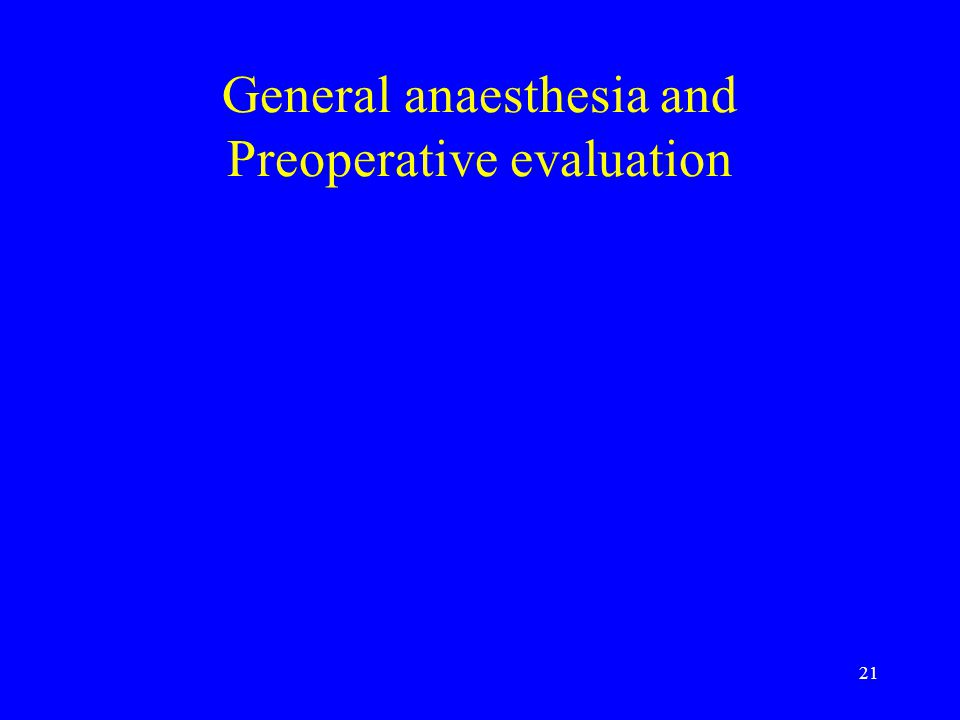 General anaesthesia and Preoperative evaluation
