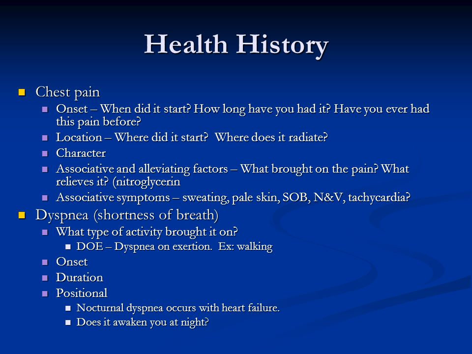 Health History Chest pain Dyspnea (shortness of breath)