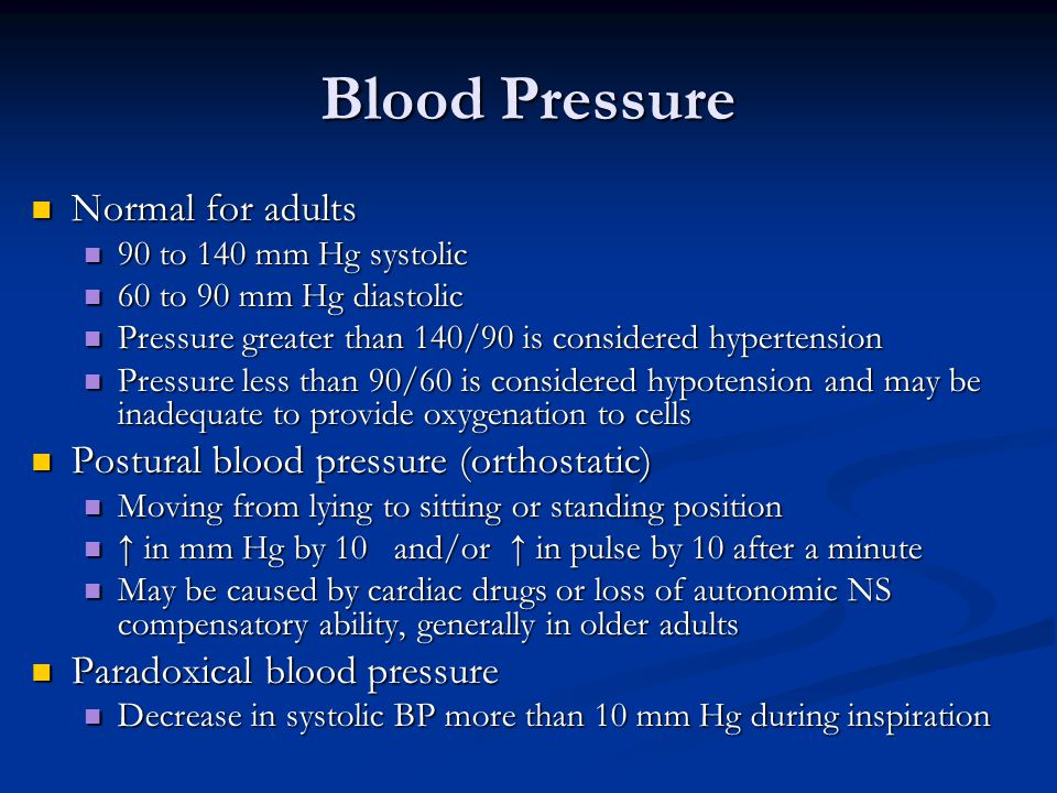 Blood Pressure Normal for adults Postural blood pressure (orthostatic)