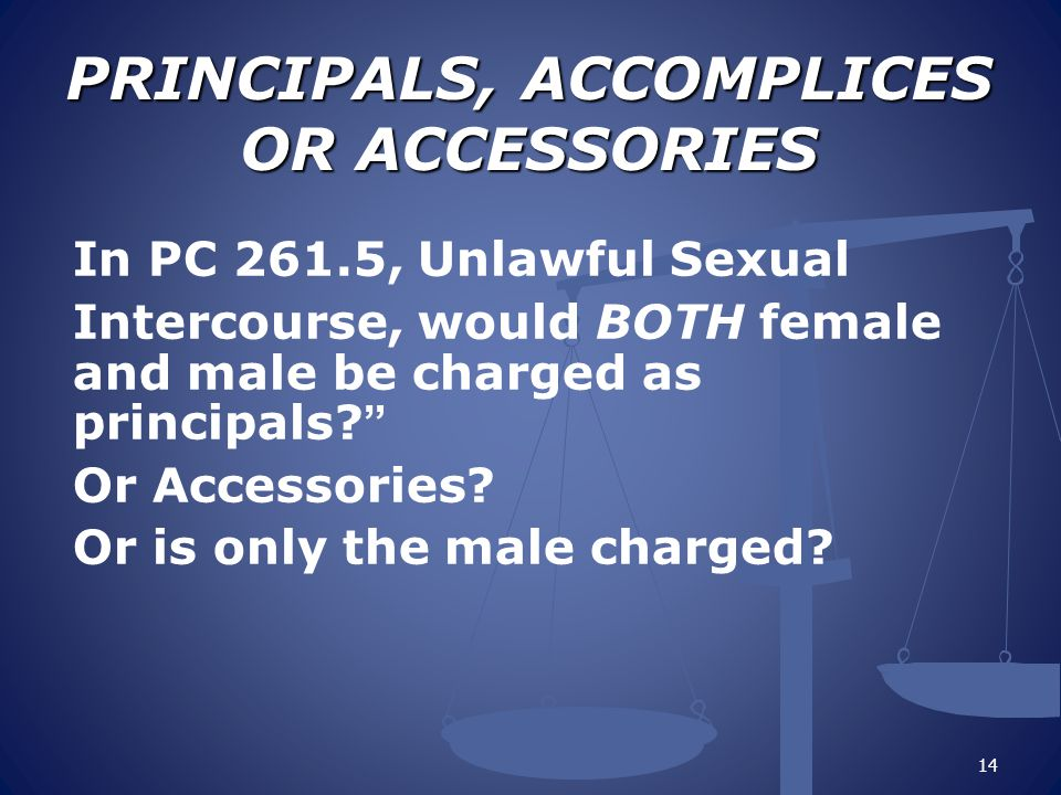 PRINCIPALS, ACCOMPLICES OR ACCESSORIES