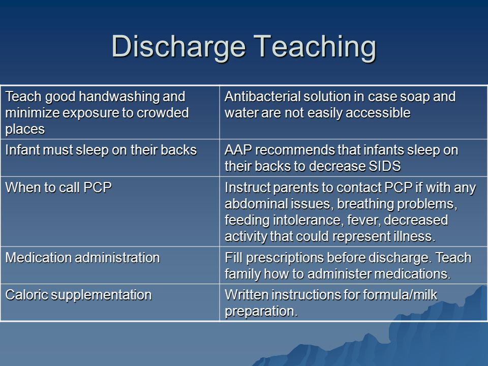 Discharge Teaching Teach good handwashing and minimize exposure to crowded places.