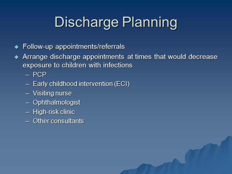 Discharge Planning Follow-up appointments/referrals