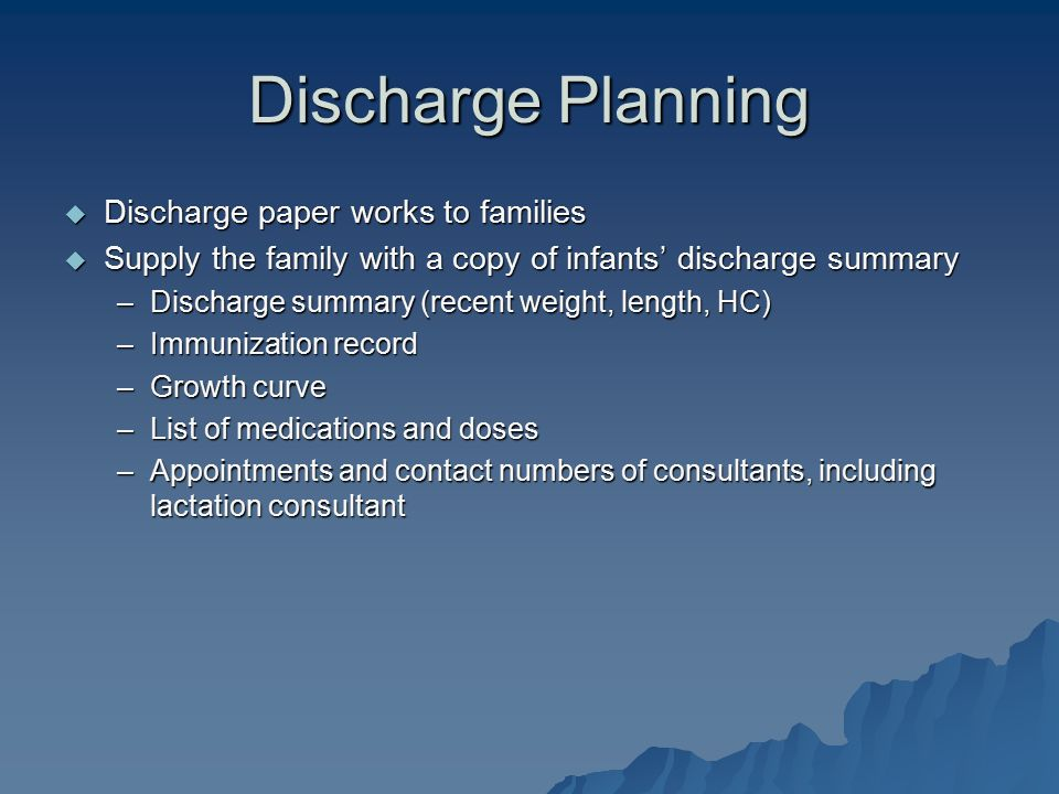 Discharge Planning Discharge paper works to families