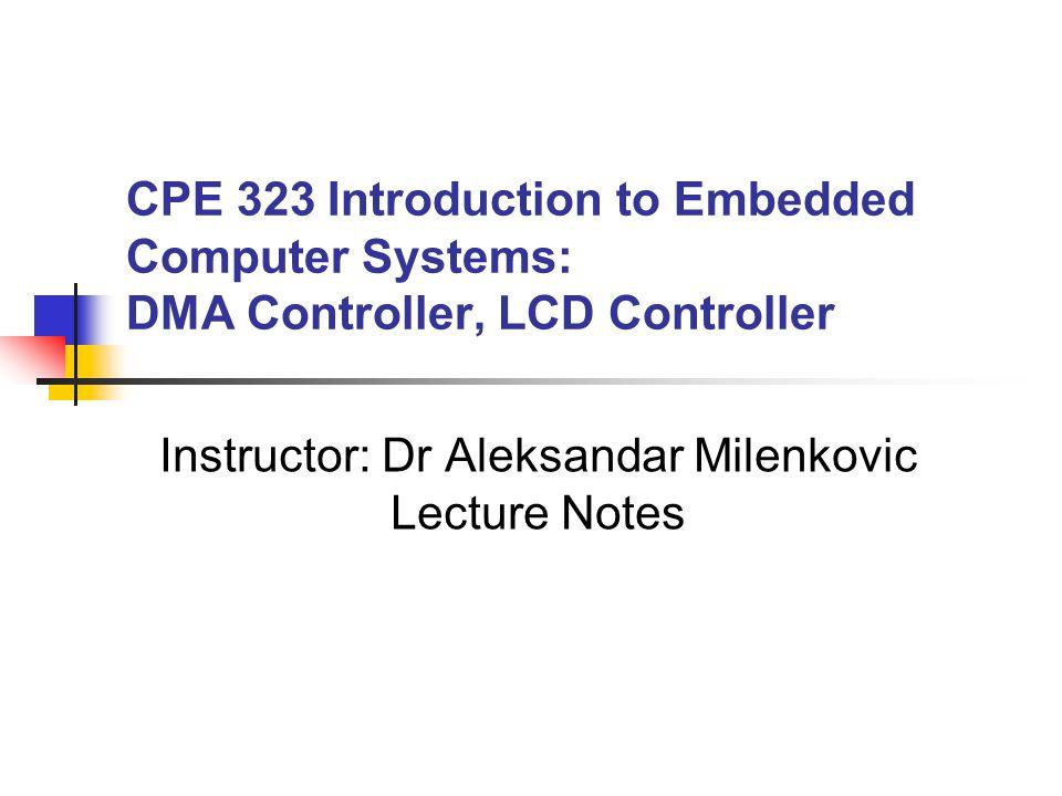 Instructor: Dr Aleksandar Milenkovic Lecture Notes