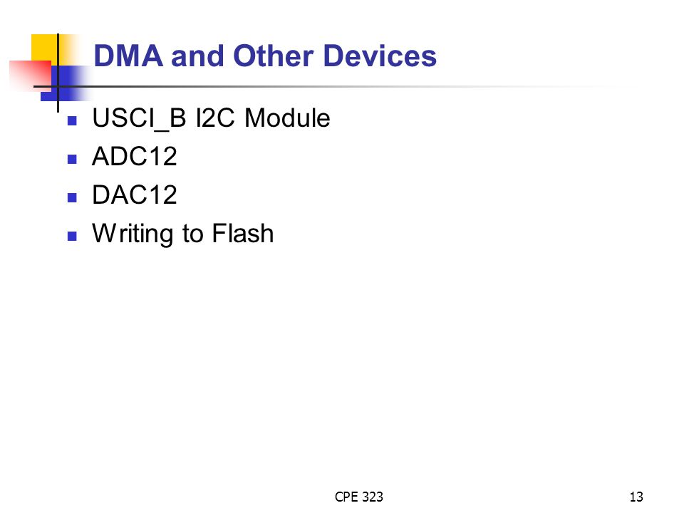 DMA and Other Devices USCI_B I2C Module ADC12 DAC12 Writing to Flash