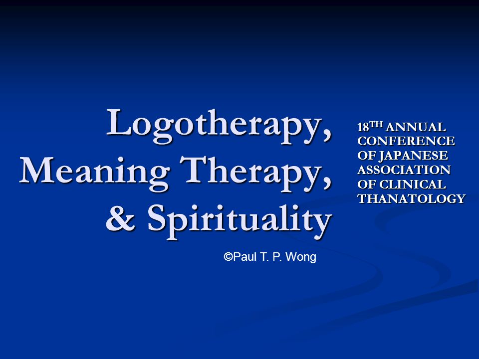 Logotherapy, Meaning Therapy, & Spirituality