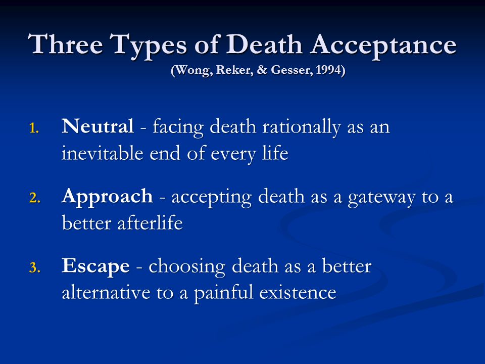 Three Types of Death Acceptance (Wong, Reker, & Gesser, 1994)