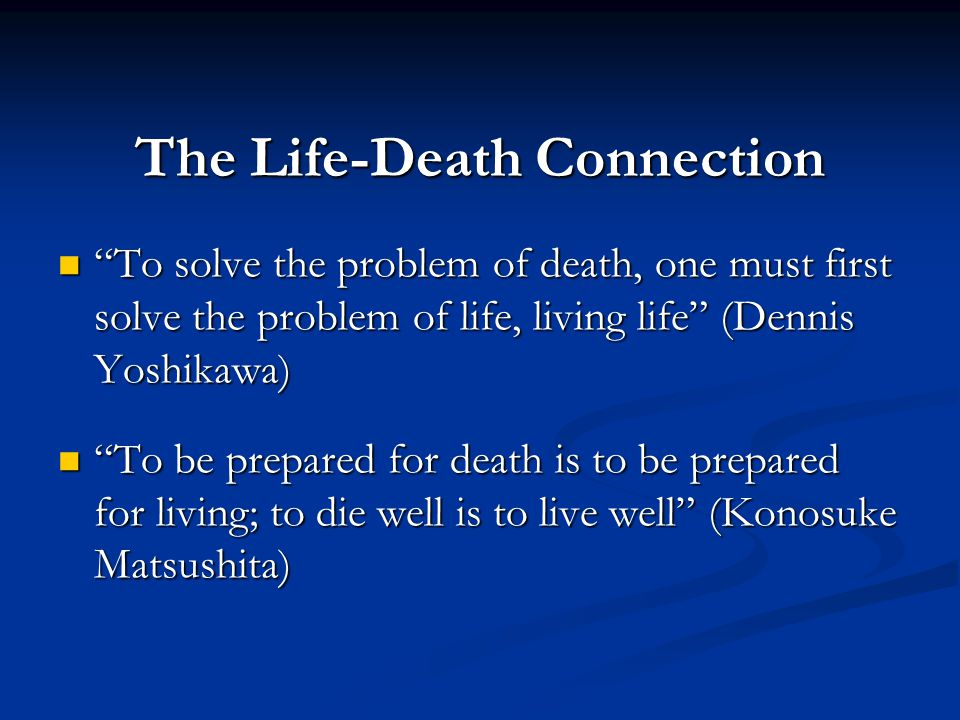 The Life-Death Connection