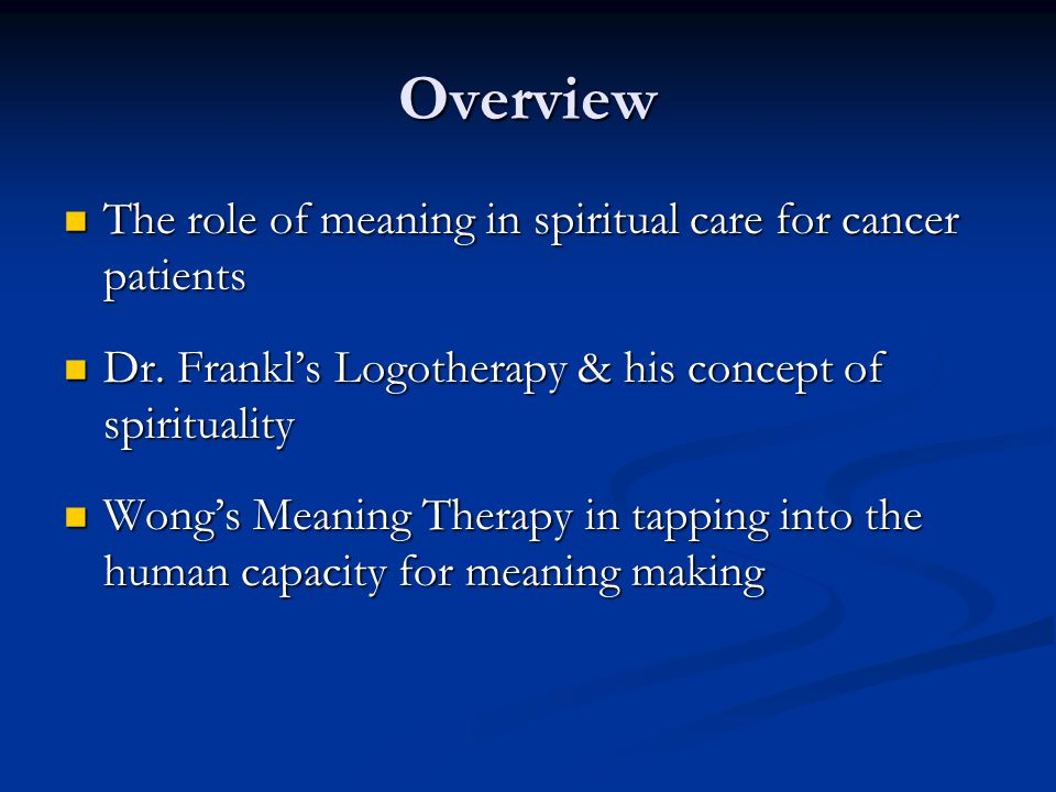 Overview The role of meaning in spiritual care for cancer patients