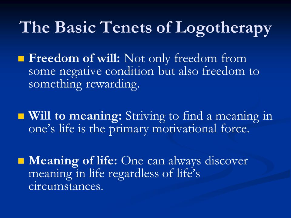 The Basic Tenets of Logotherapy