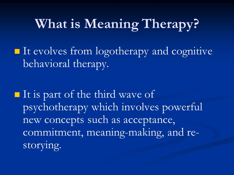 What is Meaning Therapy