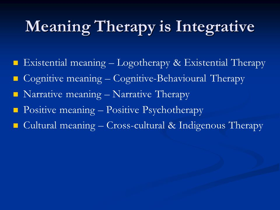 Meaning Therapy is Integrative