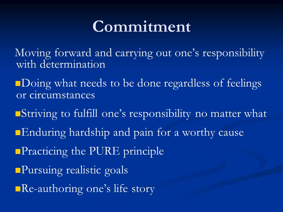 Commitment Moving forward and carrying out one's responsibility with determination.
