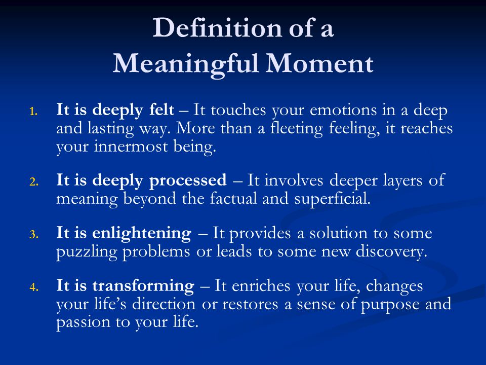 Definition of a Meaningful Moment