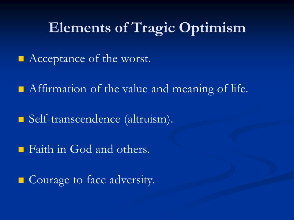 Elements of Tragic Optimism