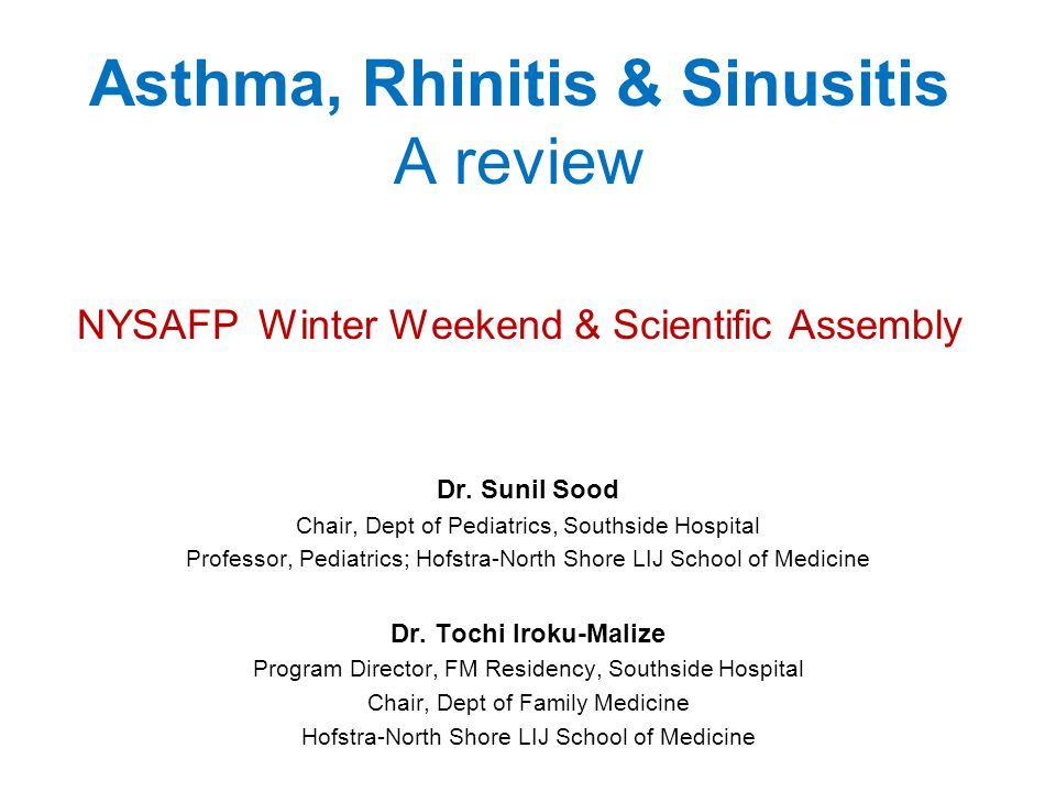 Asthma, Rhinitis & Sinusitis A review NYSAFP Winter Weekend & Scientific Assembly