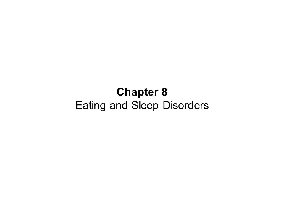 Chapter 8 Eating and Sleep Disorders