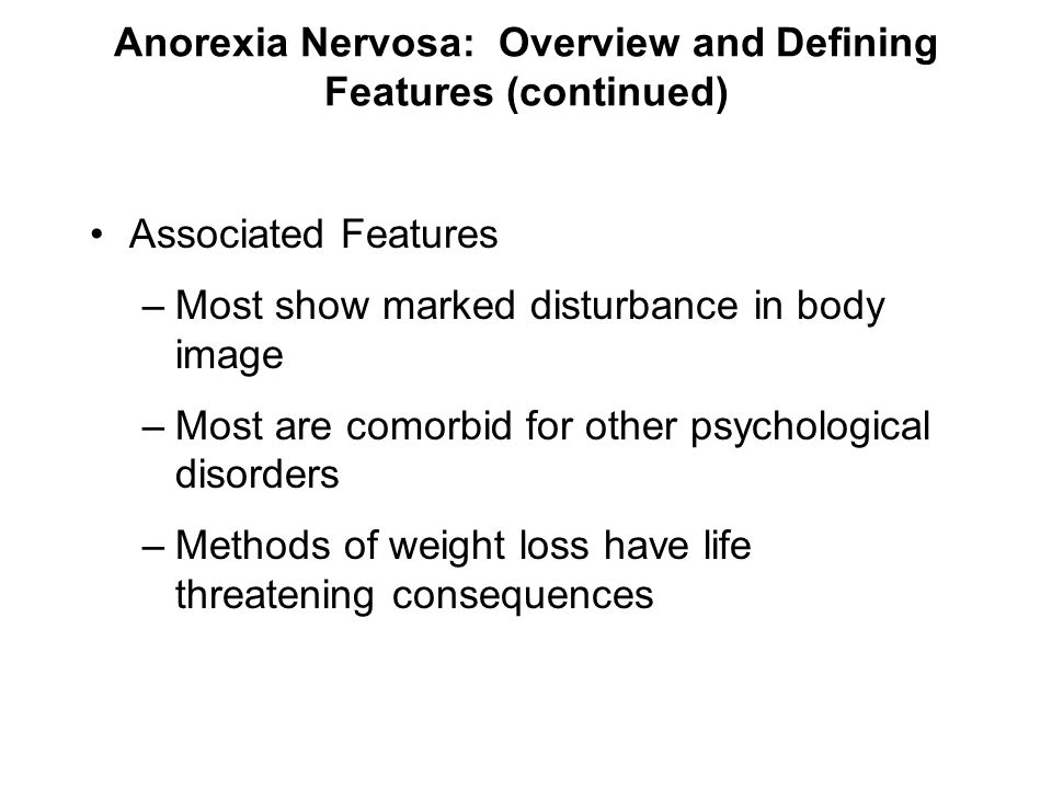 Anorexia Nervosa: Overview and Defining Features (continued)