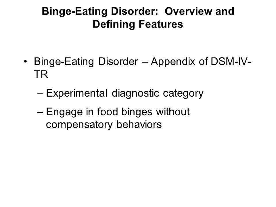 Binge-Eating Disorder: Overview and Defining Features
