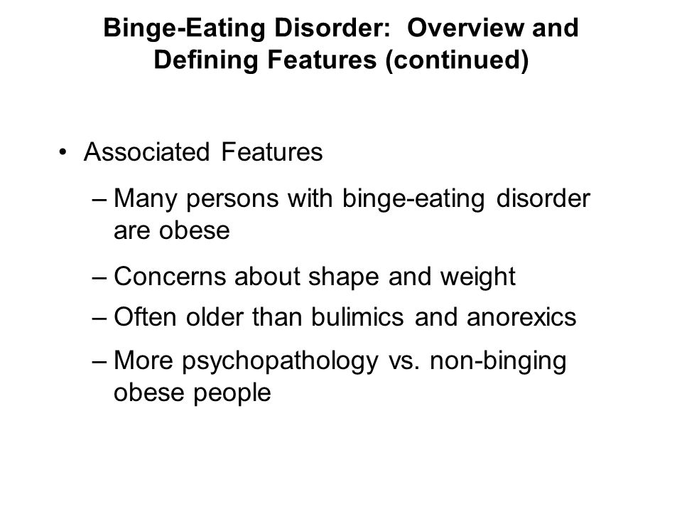 Binge-Eating Disorder: Overview and Defining Features (continued)