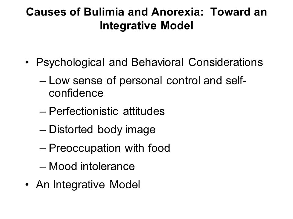 Causes of Bulimia and Anorexia: Toward an Integrative Model