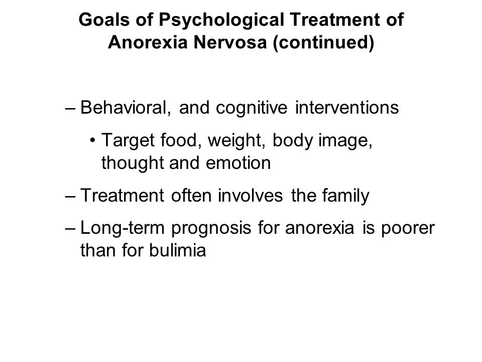 Goals of Psychological Treatment of Anorexia Nervosa (continued)