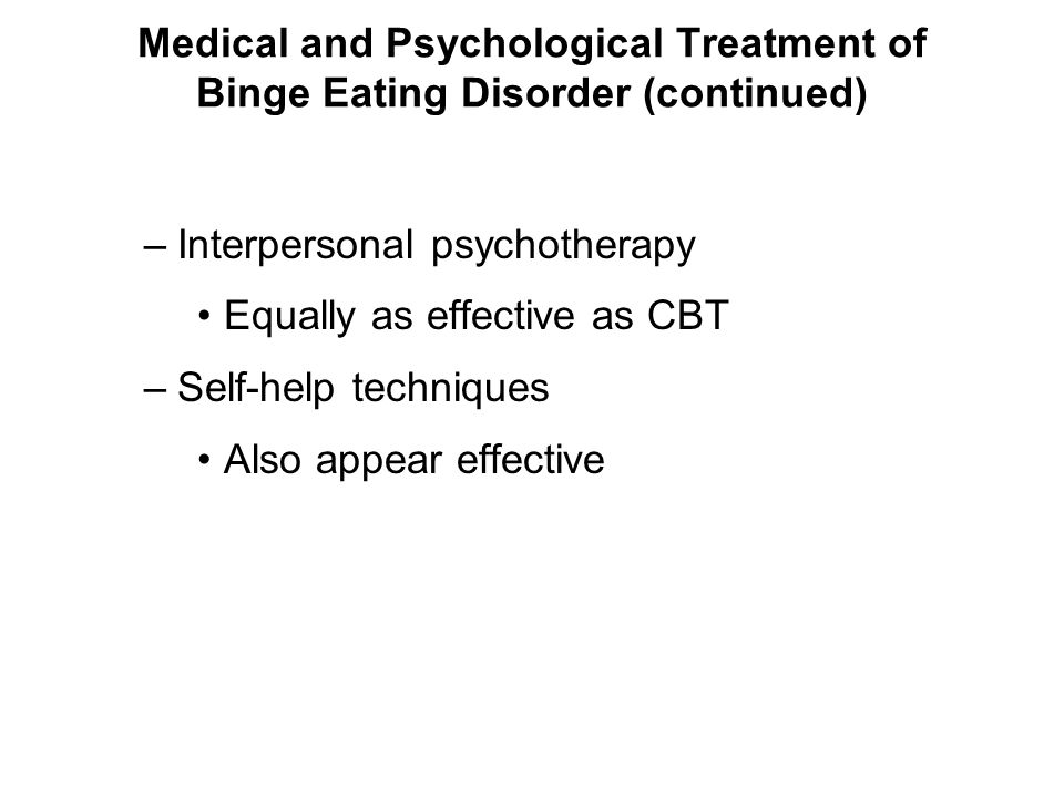 Medical and Psychological Treatment of Binge Eating Disorder (continued)