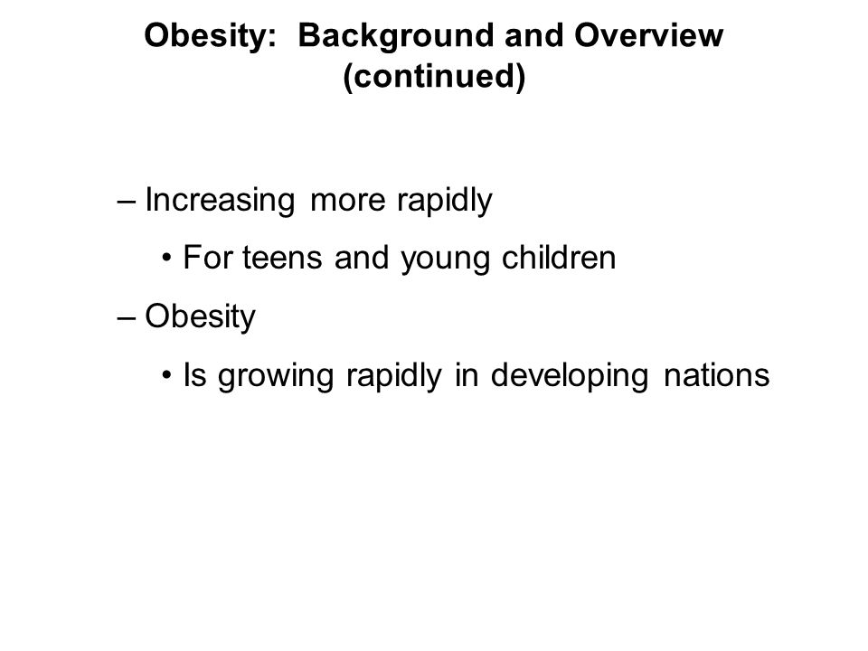 Obesity: Background and Overview (continued)