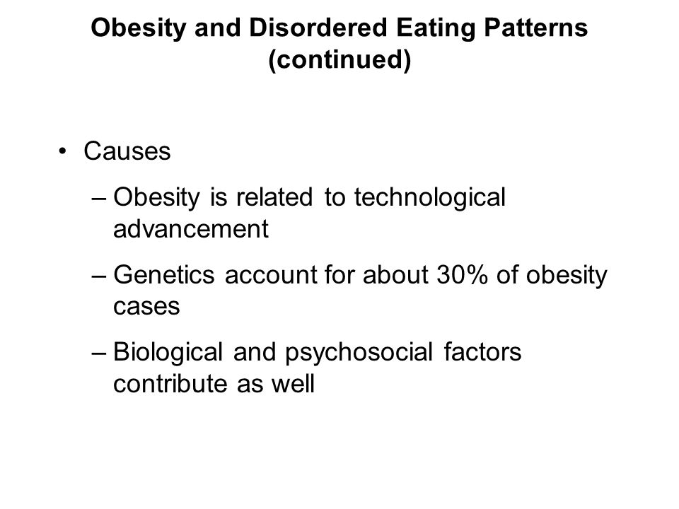 Obesity and Disordered Eating Patterns (continued)