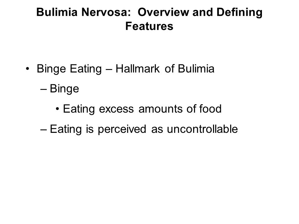 Bulimia Nervosa: Overview and Defining Features