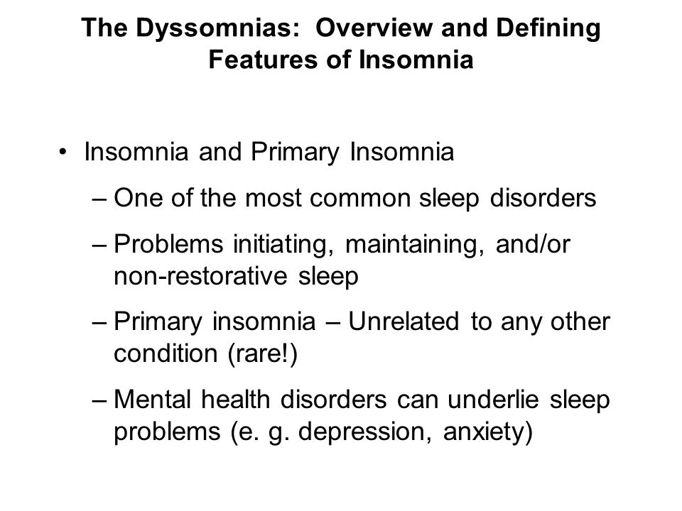 The Dyssomnias: Overview and Defining Features of Insomnia