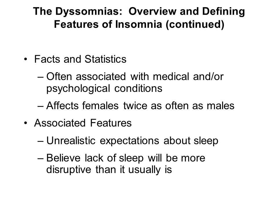 The Dyssomnias: Overview and Defining Features of Insomnia (continued)
