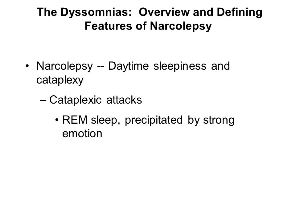 The Dyssomnias: Overview and Defining Features of Narcolepsy